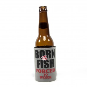 Born to Fish Forced to Work Stubby Holder