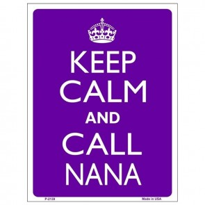Keep Calm and Call Nana Tin Sign
