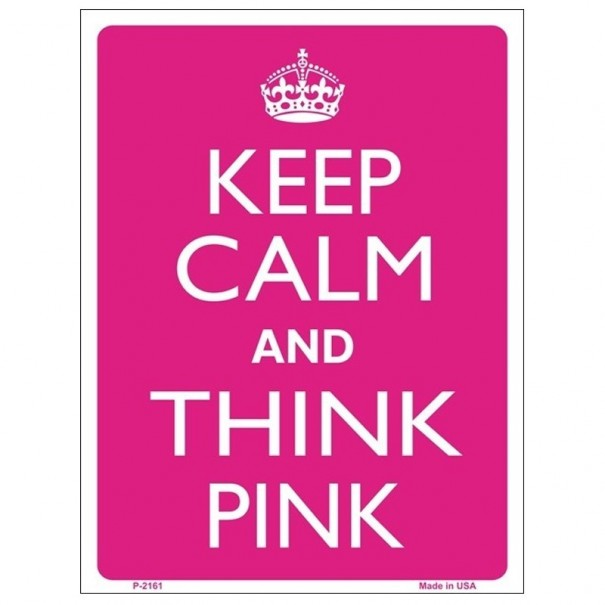 Keep Calm and Think Pink Tin Sign