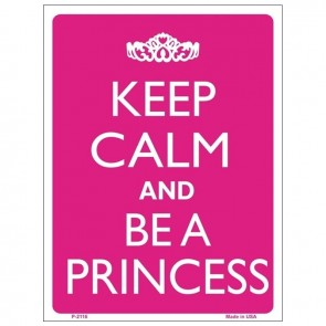 Keep Calm and Be a Princess Tin Sign