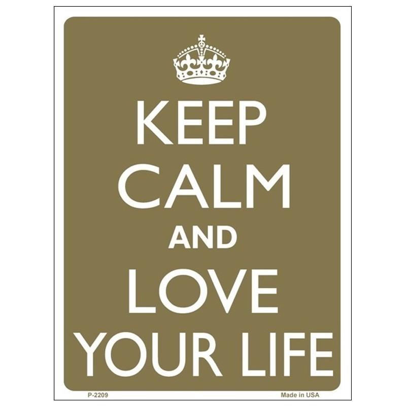 Keep Calm and Love Your Life Tin Sign