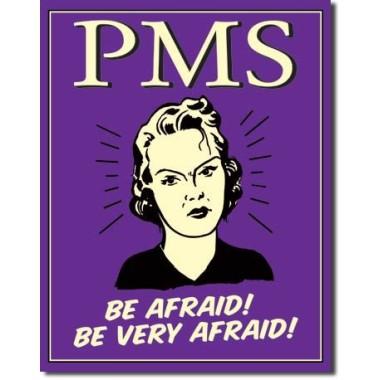 PMS - Be Afraid Be Very Afraid Tin Sign