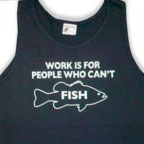 Work Is For Those Who Can't Fish Men Singlet
