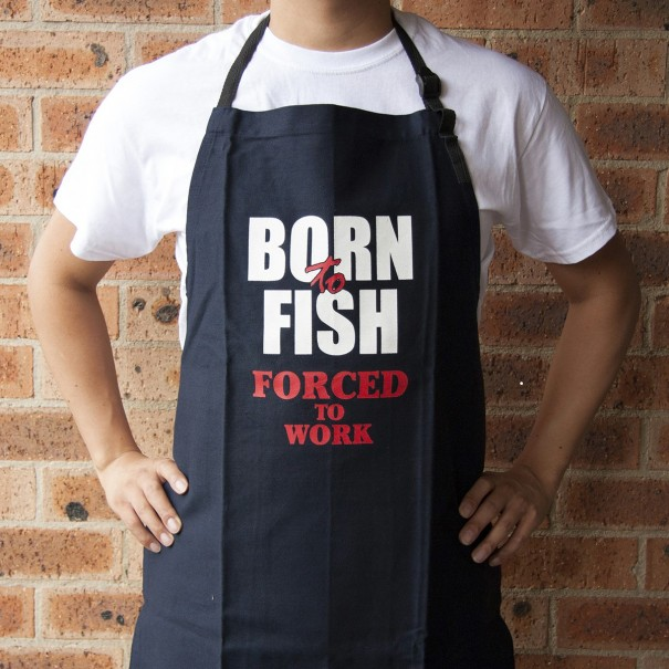 Work Is For Those Who Can't Fish Apron
