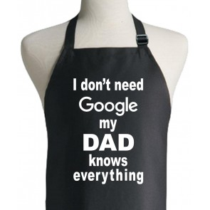 I Don't Need Google My Dad Knows Everything Apron