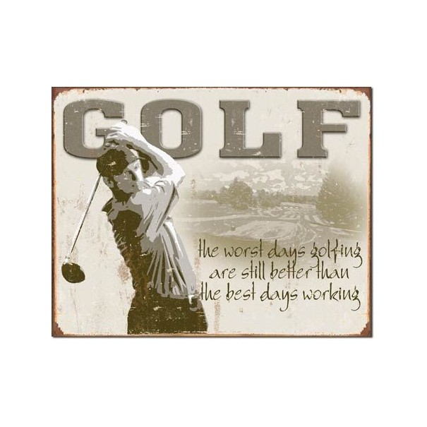 Golf Best Days Metal Sign