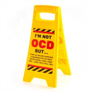 OCD Desk Warning Sign