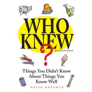 Who Knew? Things You Didn't Know About Things You Know Well