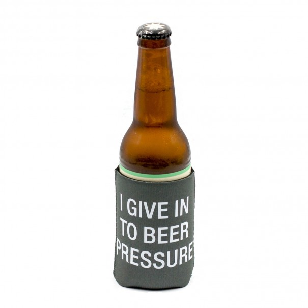 I Give In To Beer Pressure Stubby Holder