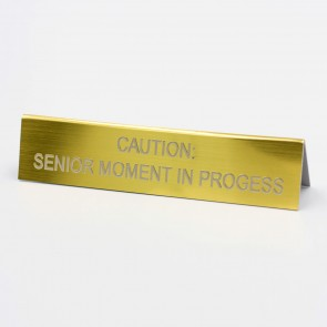Senior Moment Desk Sign
