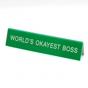 World's Okayest Boss Desk Sign