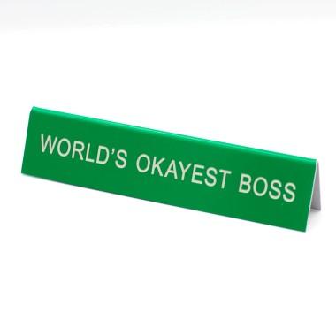 World's Okayest Boss Desk Sign