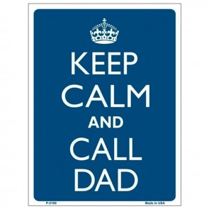 Keep Calm and Call Dad Tin Sign