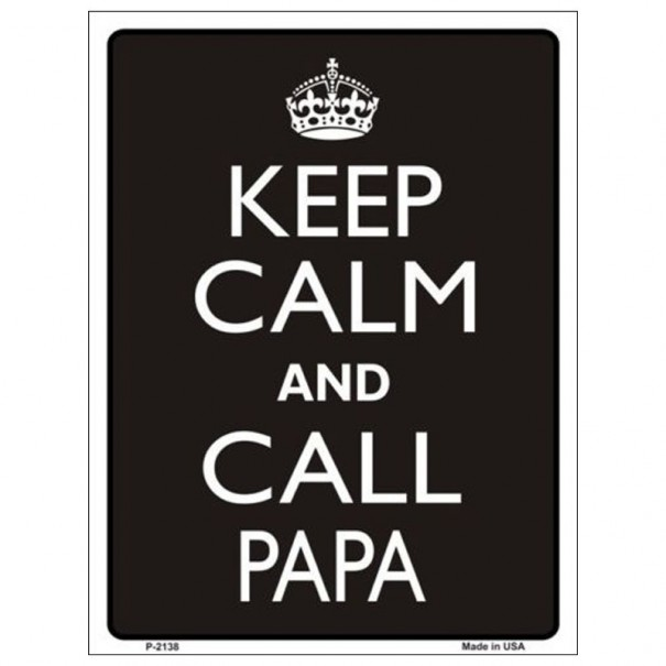 Keep Calm and Call Papa Tin Sign