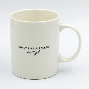 Nosey Little F*cker Mug