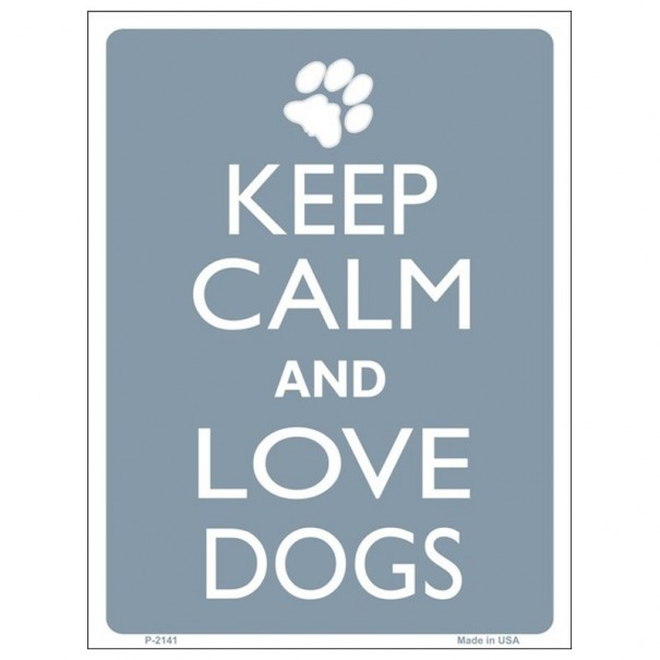 Keep Calm and Love Dogs Tin Sign