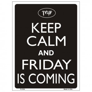 Keep Calm and Friday is Coming Tin Sign