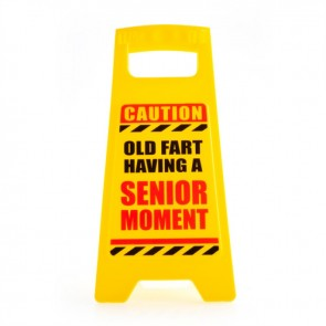 Caution Old Fart Having a...