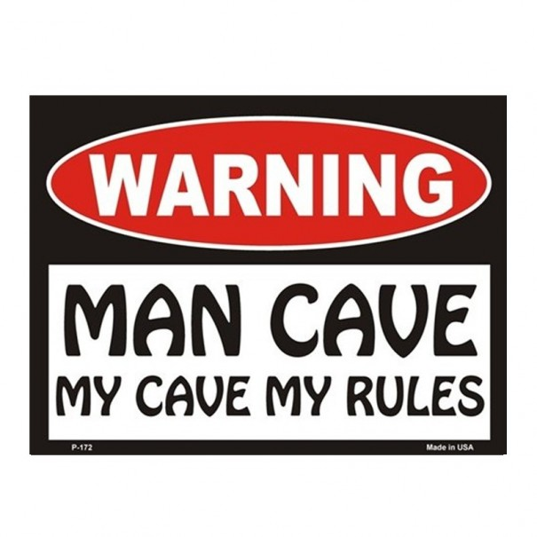 Warning! Man Cave - My Cave, My Rules Tin Sign
